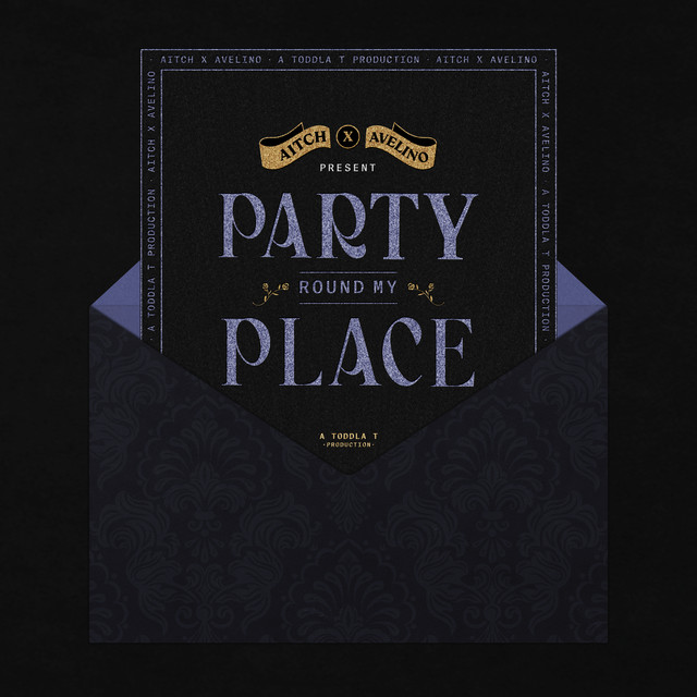 Mp3: Aitch – Party Round My Place Ft. Avelino