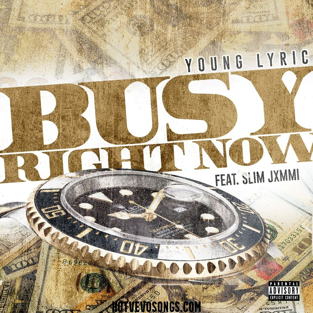 Mp3: Young Lyric – Busy Right Now Ft. Slim Jxmmi